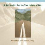 Rohr-Darcy - A Spirituality for the Two Halves of Life